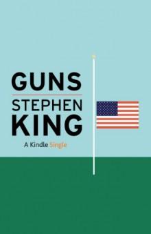 Ο Stephen King παίρνει θέση κατά της οπλοκατοχής με ένα Kindle Single